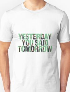 Yesterday you said tomorrow - Shia Labeouf T-Shirt