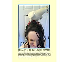 Healing Through Humor Photographic Print