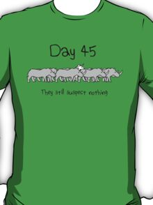 Day 45. They still suspect nothing. (Unicorn + Rhinos) T-Shirt