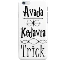 Avada Kedavra Trick iPhone Case/Skin