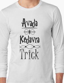 Avada Kedavra Trick Long Sleeve T-Shirt