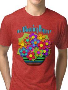 I'm Blooming Happy! Tri-blend T-Shirt