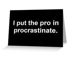Procrastinate White Greeting Card