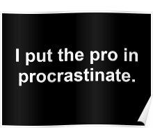 Procrastinate White Poster