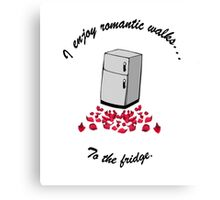I Enjoy Romantic Walks To The Fridge Canvas Print