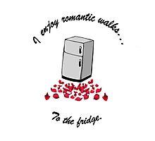 I Enjoy Romantic Walks To The Fridge Photographic Print