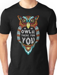 Owl be There for You Unisex T-Shirt