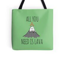 ALL YOU NEED IS LAVA ! Tote Bag