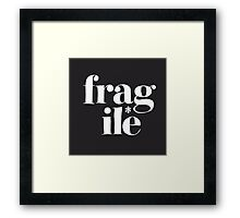 fragile* Framed Print
