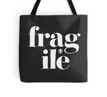 fragile* Tote Bag
