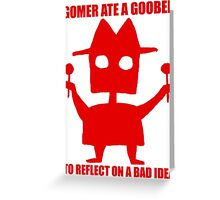 Gomer Ate a Goober Greeting Card