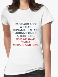 25 YEARS AGO WE HAD REAGAN, CASH & HOPE Womens Fitted T-Shirt