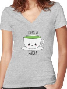 I Love You So Matcha Women's Fitted V-Neck T-Shirt