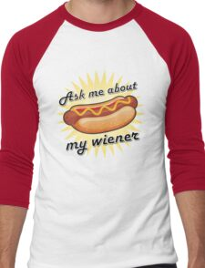 Ask me about my wiener! Men's Baseball ¾ T-Shirt