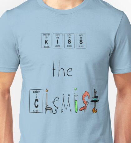 KISS the Chemist Unisex T-Shirt
