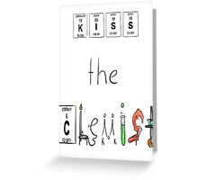 KISS the Chemist Greeting Card