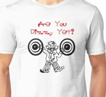 Are You Dizzy Yet? Unisex T-Shirt