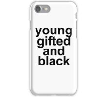 young gifted and black iPhone Case/Skin