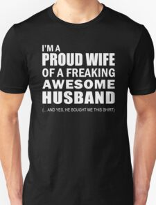 I'm a Proud Wife of a Freaking Awesome Husband Funny T shirt T-Shirt