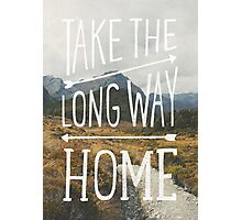 TAKE THE LONG WAY Photographic Print