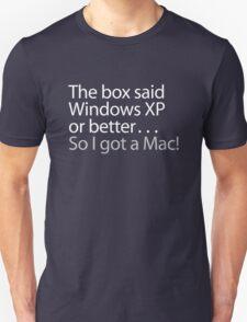 The Box Said Windows XP or Better...So I Got A Mac T-Shirt