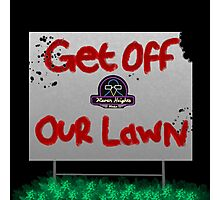 Get Off Our Lawn Logo Photographic Print