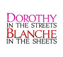 Dorothy in the Streets Blanche in the sheets - Golden Girls by BrianEFisher