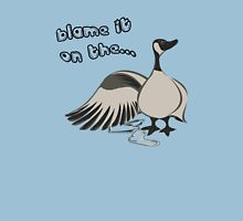 Blame it on the goose.... Unisex T-Shirt