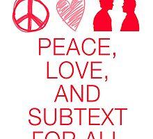 Peace, Love, and Subtext by maxelainev