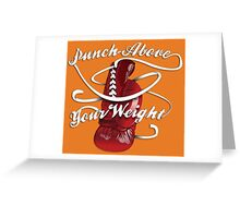 Punch Above Your Weight  Greeting Card