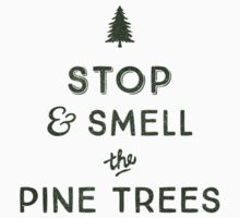 STOP & SMELL THE PINE TREES Baby Tee