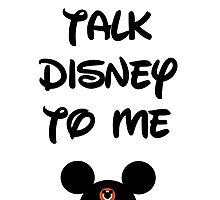 Talk Disney To Me by morganlianne