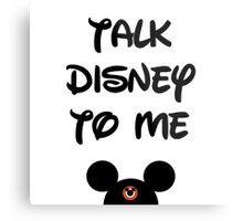 Talk Disney To Me Metal Print