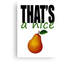 That's A Nice Pear Variation 1 Canvas Print