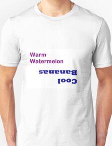 Warm Watermelon Cool Bananas T-Shirt