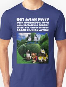 HOT ASIAN PUSSY WITH OUTRAGEOUS BUSH AND SPECTACULAR BOOBIES CHECKS OUT SERIOUS OUTDOOR DOGGIE FASHION ACTION T-Shirt
