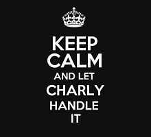 Keep calm and let Charly handle it! T-Shirt