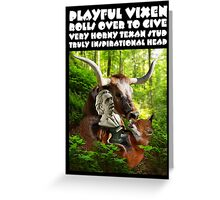 PLAYFUL VIXEN ROLLS OVER TO GIVE VERY HORNY TEXAN STUD TRULY INSPIRATIONAL HEAD Greeting Card