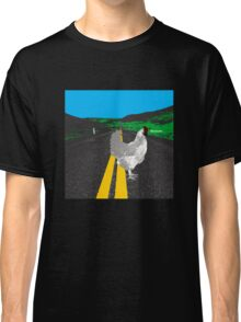 Why did the chicken cross the road? Classic T-Shirt