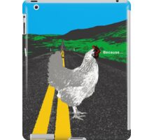 Why did the chicken cross the road? iPad Case/Skin
