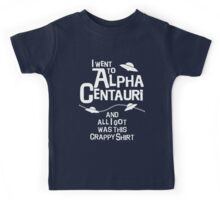 I went to Alpha Centauri and all I got was this crappy shirt Kids Tee