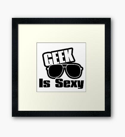 Geek is Sexy Framed Print