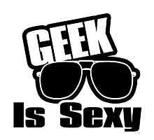 Geek is Sexy Photographic Print