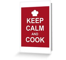 Keep Calm And Cook Greeting Card