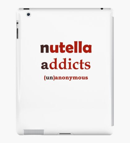 Nuttella Addicts Unanonymous iPad Case/Skin