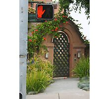 Does This Mean I Can't Enter The House?  Photographic Print