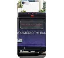 Missed The Bus iPhone Case/Skin