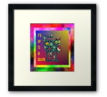 It's hip to be square ! Framed Print