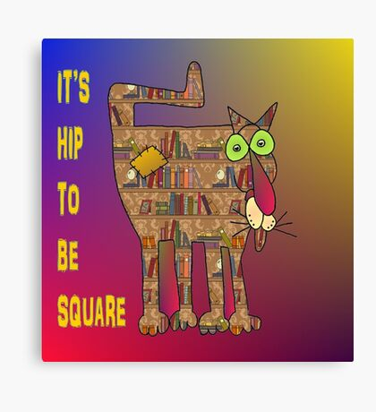 It's hip to be square ! Canvas Print