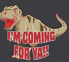 T-Rex is Coming by MonotonousG